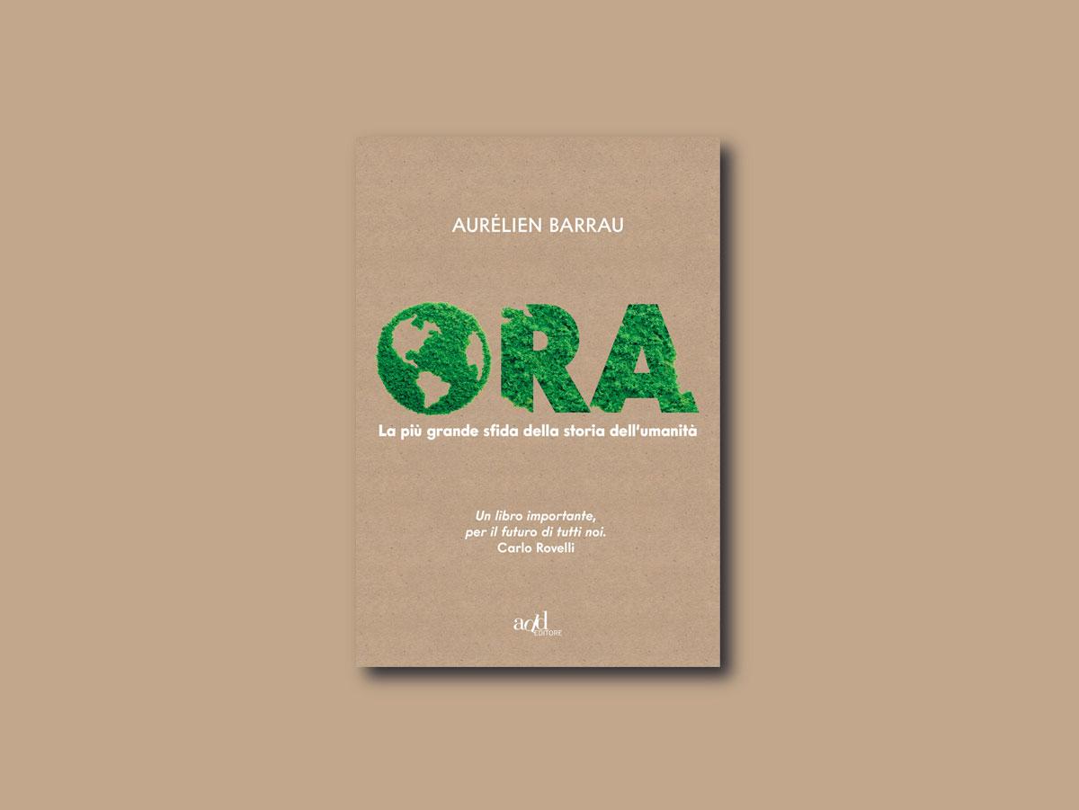 Il libro che ha cambiato la mia vita: Ora di Aurélien Barrau